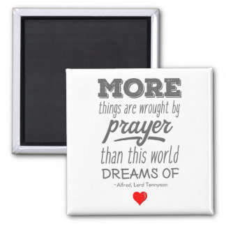 More Things Are Wrought By Prayer Quote Magnet