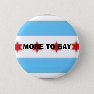 MORE TO SAY 2 INCH ROUND BUTTON