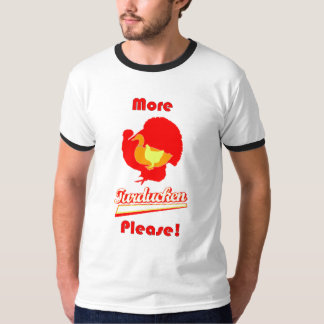 More Turducken Please! T-Shirt
