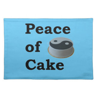More Zen Anything Sayings - Peace Of Cake Placemat
