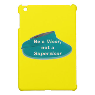 More Zen Anything Sayings -Visor not a Supervisor Cover For The iPad Mini