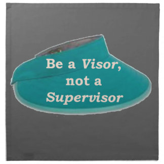 More Zen Anything Sayings -Visor not a Supervisor Napkin