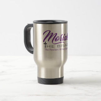Moriah The Brave travel mug