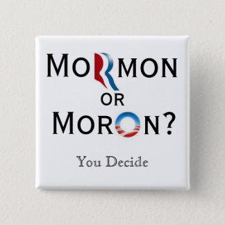 Mormon or Moron 2 Inch Square Button