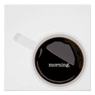 Morning Coffee Poster