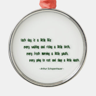 Morning Quote by Arthur Schopenhauer Silver-Colored Round Ornament