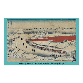 Morning snow at Yoshiwara by Ando, Hiroshige Ukiyo Poster
