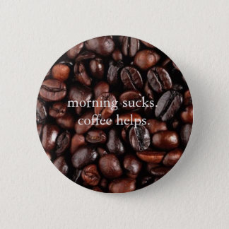 Morning sucks button