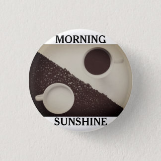 Morning SunShine Coffee Pin Button