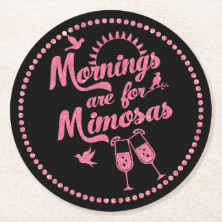 Mornings are for Mimosas Black & Pink Brunch Party Round Paper Coaster