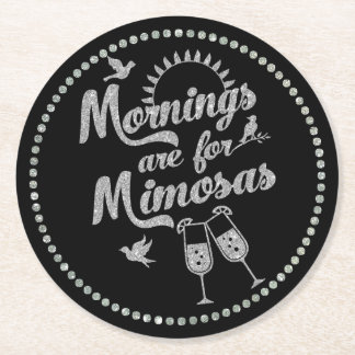 Mornings are for Mimosas Black Silver Brunch Party Round Paper Coaster