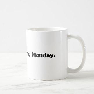 Mornings are my Monday. Coffee Mug