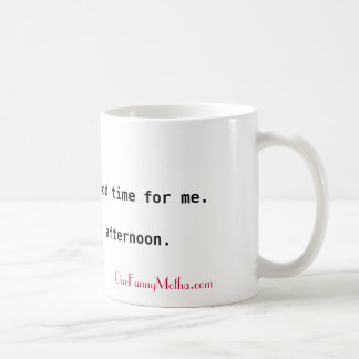 Morning's Not a Good Time Mug