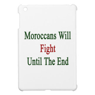 Moroccans Will Fight Until The End iPad Mini Cover