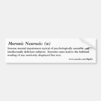 Moronic Neurosis Bumper Sticker