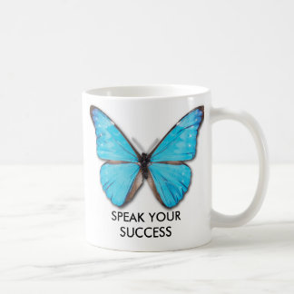 MORPHO BUTTERFLY, SPEAK YOUR SUCCESS COFFEE MUG