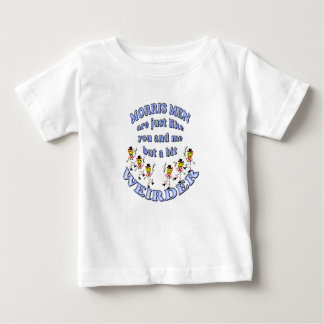 morris men are just like you and me baby T-Shirt