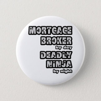 Mortgage Broker .. Deadly Ninja 2 Inch Round Button