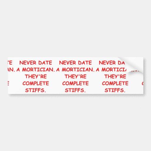 mortician bumper stickers
