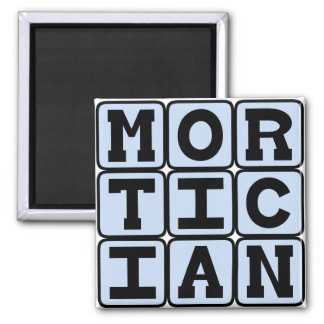 Mortician, Funeral Director Magnet