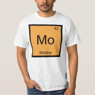 Moshe Name Chemistry Element Periodic Table T-Shirt