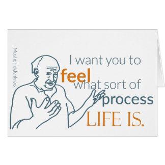 Moshe Speaks: Feel Life Note Card