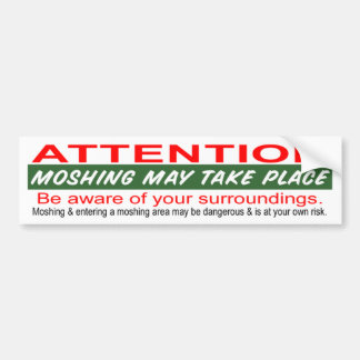 Moshing May Take Place Bumper Sticker