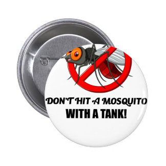 mosquito don't hit it with a tank 2 inch round button