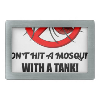 mosquito don't hit it with a tank belt buckle