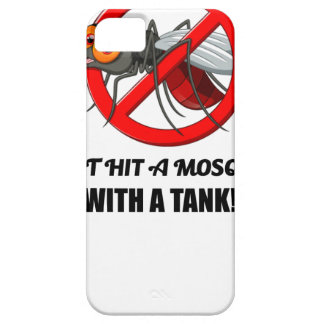 mosquito don't hit it with a tank iPhone 5 cases