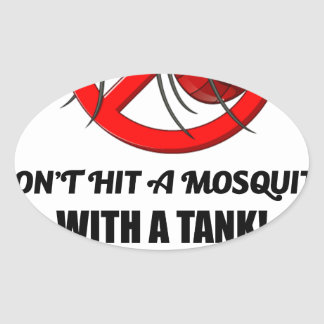 mosquito don't hit it with a tank oval sticker