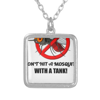 mosquito don't hit it with a tank silver plated necklace
