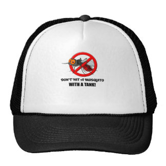 mosquito don't hit it with a tank trucker hat