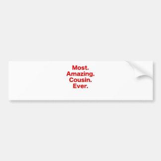 Most Amazing Cousin Ever Bumper Sticker