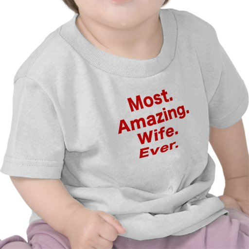 Most Amazing Wife Ever Tshirts
