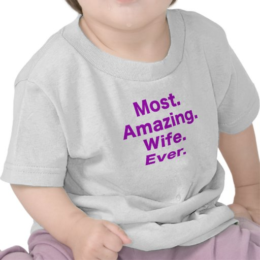 Most Amazing Wife Ever T-shirt