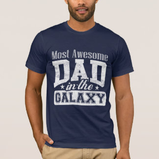 Most Awesome Dad In The Galaxy T-Shirt
