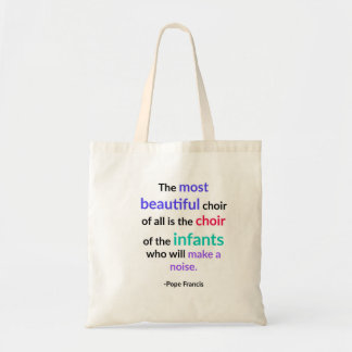Most beautiful choir of all tote bag