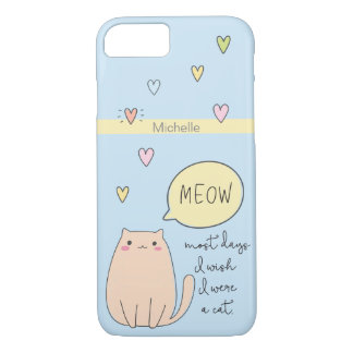 """Most days I wish I were a cat"", cute cat, meow Case-Mate iPhone Case"