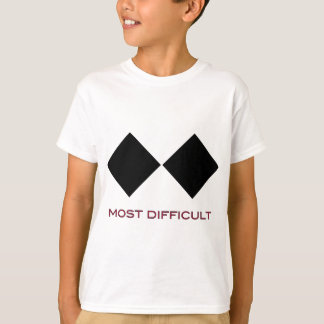 Most Difficult T-Shirt