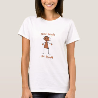 Most People Are Brown (Female) T-Shirt