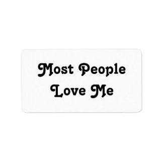 Most People Love Me. Black and White