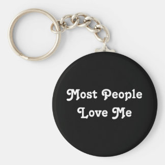 Most People Love Me. Black and White Basic Round Button Keychain