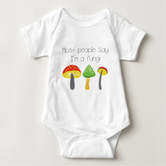 Most People Say I'm A Fungi Baby Bodysuit