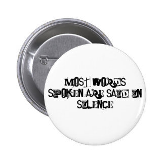Most Words Spoken are Said in Silence 2 Inch Round Button