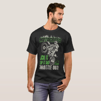 MOTCROSS KICK IT GRIP IT THROTTLE OUT T-Shirt