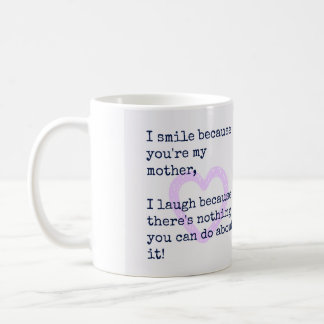 Mother Gift Mom Quotes Gift for Mom Mug I smile