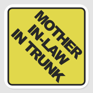 Mother-in-law in trunk square sticker