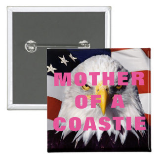 MOTHER OF A COASTIE 2 INCH SQUARE BUTTON