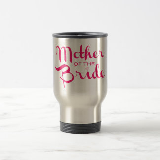 Mother of Bride Retro Script Hot Pink On White 15 Oz Stainless Steel Travel Mug